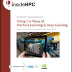 insideHPC Special Report Riding the Wave of Machine Learning & Deep Learning