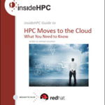HPC Moves to the Cloud – What You Need to Know
